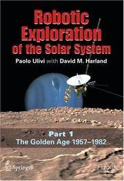 ROBOTIC EXPLORATION OF THE SOLAR SYSTEM: PART 1: THE GOLDEN AGE 1957-1982