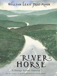 River-Horse: The Logbook of a Boat Across America