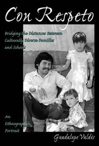 Con Respeto: Bridging the Distances Between Culturally Diverse Families and Schools : An...