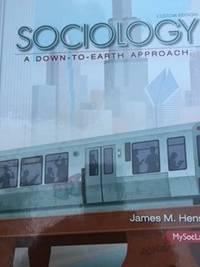 Sociology a Down-To-Earth Approach Custom Edition