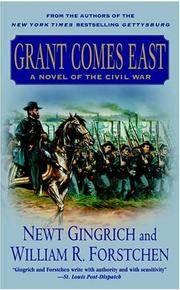 Grant Comes East : A Novel of the Civil War