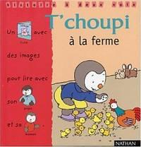 T Choupi a la Ferme (Histoire à deux voix) (French Edition)
