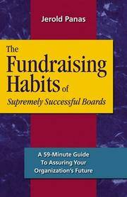 The Fundraising Habits of Supremely Successful Boards: A 59-minute Guide to Ensuring Your...