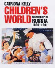 Children?s World: Growing Up in Russia, 1890-1991