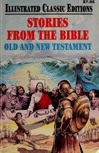 STORIES FROM THE BIBLE: OLD AND NEW TESTAMENT