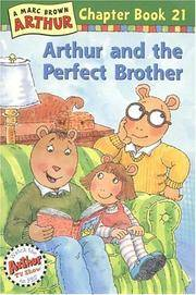 Arthur and the Perfect Brother: A Marc Brown Arthur Chapter Book 21 (Arthur Chapter Books)