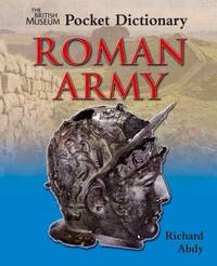 The British Museum Pocket Dictionary Roman Army