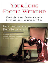 Your Long Erotic Weekend: Four Days of Passion for a Lifetime of Magnificent Sex