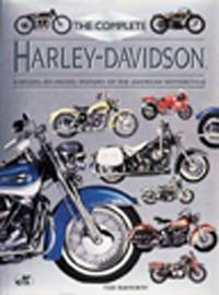 The Complete Harley Davidson: A Model-by-Model History of the American Motorcycl
