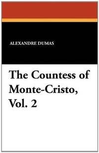 image of The Countess of Monte-Cristo, Vol. 2