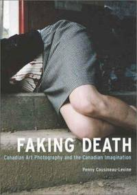 Faking Death: Canadian Art Photography and the Canadian Imagination