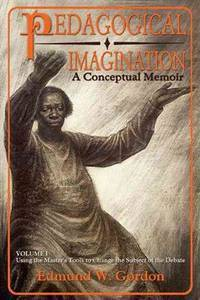 Pedagogical Imagination, Volume 1: Using the Masters Tools to Change the Subject of the Debate