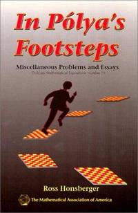In Polyas Footsteps: Miscellaneous Problems and Essays (Dolciani Mathematical Expositions)