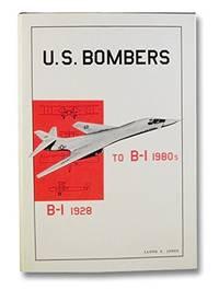 U.S. Bombers: B-1 1928 to B-1 1980's