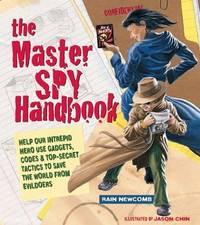 The Master Spy Handbook: Help Our Intrepid Hero Use Gadgets, Codes & Top-Secret Tactics to...