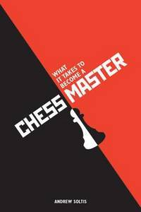image of What It Takes to Become a Chess Master (Batsford Chess)