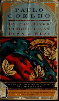 By the River Piedra I Sat Down and Wept by  Alan R  Paulo; Clarke - from Magers and Quinn Booksellers (SKU: 924520)