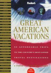 Great American Vacations : 50 Affordable Trips to the Country's Best-Loved Travel...