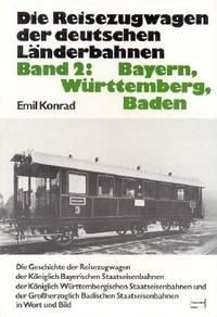 image of Die Reisezugwagen der deutschen Länderbahnen II. Bayern, Württemberg, Baden