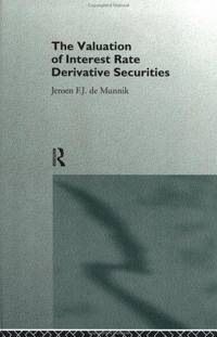 The Valuation of Interest Rate Derivative Securities