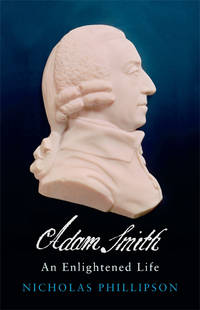 Adam Smith:  An Enlightened Life.