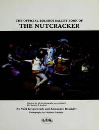 THE OFFICIAL BOLSHOI BALLET BOOK OF THE NUTCRACKER