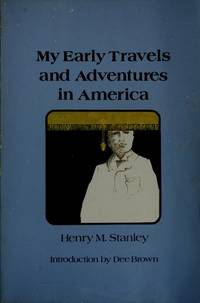 My Early Travels and Adventures In America