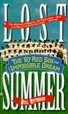 image of Lost Summer: The '67 Red Sox and the Impossible Dream