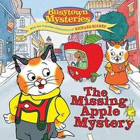 The Missing Apple Mystery (Busytown Mysteries)