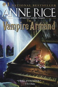The Vampire Armand (Vampire Chronicles). by Anne Rice - Paperback - First Edition Thus [1999]; First Printing indicated.  - 1999. - from Black Cat Hill Books and Biblio.com