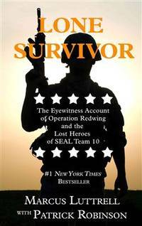 image of Lone Survivor: The Eyewitness Account of Operation Redwing and the Lost Heroes of SEAL Team 10 (Thorndike Press Large Print Popular and Narrative Nonfiction Series)