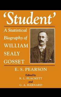 Student: Statistical Biography of William Sealy Gosset