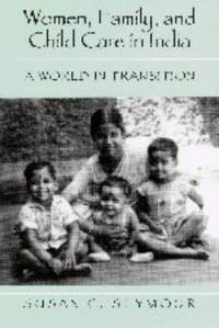 WOMEN, FAMILY, AND CHILD CARE IN INDIA : A WORLD IN TRANSITION