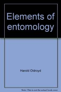 ELEMENTS OF ENTOMOLOGY. An Introduction To The Study Of Insects.