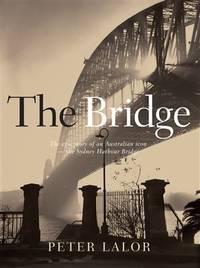 THE Bridge epic Australain story - Sydney Harbour