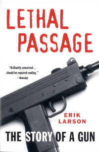 image of Lethal Passage: The Story of a Gun