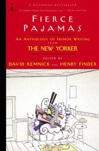 Fierce Pajamas: An Anthology of Humor Writing from The New Yorker (Modern Library (Paperback)) [Paperback] Remnick, David and Finder, Henry by  Henry [Editor];  David [Editor]; Finder - Paperback - 2002-10-15 - from The Crazy Book Lady and Biblio.com