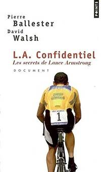 L.A.Confidentie. Les Secrets de Lance Armstrong (English and French Edition)