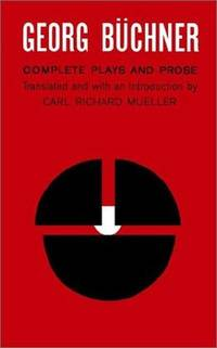 GEORG BUCHNER : COMPLETE PLAYS AND PROSE