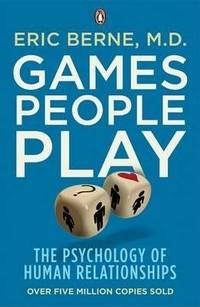 image of Games People Play: The Psychology of Human Relationships