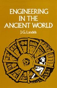 Engineering in the Ancient World by  J. G Landels - Paperback - 1981 - from The Book House  - St. Louis and Biblio.com