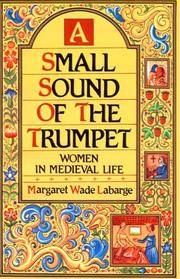 A Small Sound of the Trumpet: Women in Medieval Life