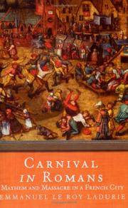 Carnival in Romans: Mayhem and Massacre in a French City by  Emmanuel Le Roy Ladurie - Paperback - 2003 - from Fireside Bookshop and Biblio.com