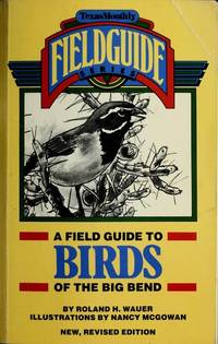image of A Field Guide to Birds of the Big Bend - new, revised edition