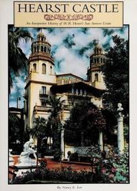 Hearst Castle: An interpretive history of W. R. Hearst's San Simeon estate