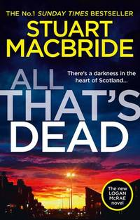 ALL THAT'S DEAD - LOGAN MCRAE (12) by MacBride, Stuart