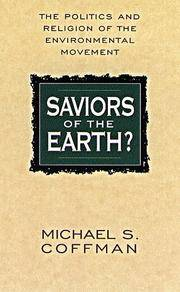 Saviors of the Earth?: The Politics and Religion of the Environmental Movement