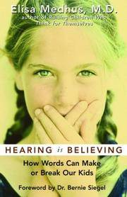 Hearing Is Believing : How Words Can Make or Break Our Kids
