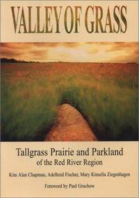 Valley of Grass: Tall Grass Prairie and Parkland of the Red River Region