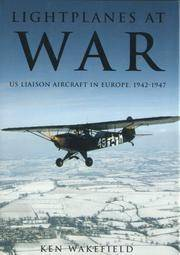 LIGHTPLANES AT WAR - US LIAISON AIRCRAFT IN EUROPE 1942-1947